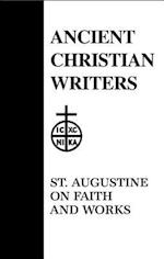 Faith and Works (ANCIENT CHRISTIAN WRITERS, nr. 48)