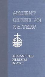 Against the Heresies (ANCIENT CHRISTIAN WRITERS, nr. 55)