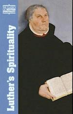 Luther's Spirituality (Classics of Western Spirituality Series)