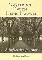 Walking with Henri Nouwen