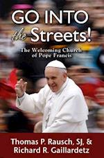 Go Into the Streets! af Thomas P. Rausch, Richard R. Gaillardetz
