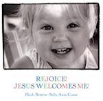 Rejoice! Jesus Welcomes Me! (Walking With God)
