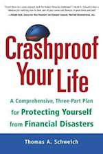 Crashproof Your Life: A Comprehensive, Three-Part Plan for Protecting Yourself from Financial Disasters (Personal Finance Investment)