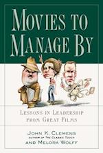 Movies to Manage By (Management & leadership)
