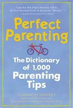 Perfect Parenting: The Dictionary of 1,000 Parenting Tips (Family Relationships)