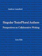 Singular Text/Plural Authors af Andrea A. Lunsford, Lisa S. Ede
