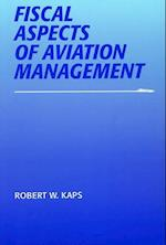 Fiscal Aspects of Aviation Management (Southern Illinois University Press Series in Aviation Management)