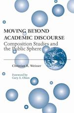 Moving Beyond Academic Discourse af Christian R. Weisser