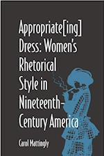 Appropriate[ing] Dress (Studies in Rhetorics and Feminisms)