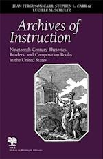 Archives Of Instruction (Studies in Writing and Rhetoric)