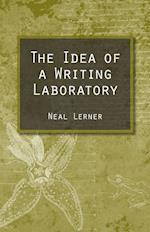 The Idea of a Writing Laboratory af Neal Lerner