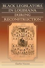 Black Legislators in Louisiana During Reconstruction af Charles Vincent