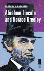 Abraham Lincoln and Horace Greeley