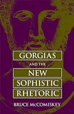 Gorgias and the New Sophistic Rhetoric af Bruce McComiskey