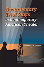 Documentary Trial Plays in Contemporary American Theater (Theater in the Americas)