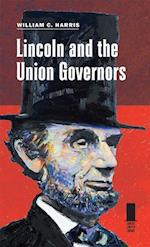 Lincoln and the Union Governors af William C. Harris