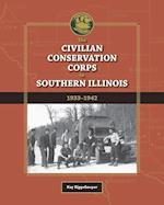 The Civilian Conservation Corps in Southern Illinois, 1933-1942 (Shawnee Books)