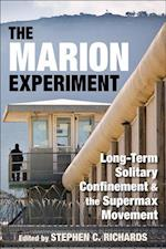 The Marion Experiment (The Elmer H. Johnson And Carol Holmes Johnson Series in Criminology)
