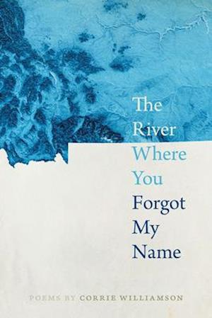 The River Where You Forgot My Name