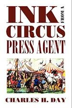 Ink from a Circus Press Agent: An Anthology of Circus History af Charles H. Day