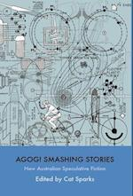 Agog! Smashing Stories af Cat Sparks