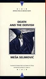 Death and the Dervish (Writings from an Unbound Europe (Paperback))