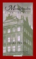 Mendelssohn Is on the Roof af Jiri Weil