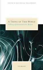 A Thing of This World (Topics in Historical Philosophy)
