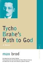 Tycho Brahe's Path to God af Max Brod