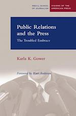 Public Relations and the Press (Medill School of Journalism Visions of the American Press)