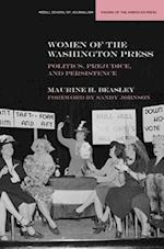 Women of the Washington Press (Medill Visions of the American Press)