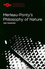 Merleau-Ponty's Philosophy of Nature (Studies in Phenomenology and Existential Philosophy Paperback)
