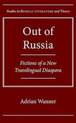 Out of Russia (Studies in Russian Literature and Theory)