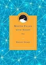 Mouth Filled with Night (The Drinking Gourd Chapbook Poetry Prize)