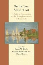 On the True Sense of Art (Studies in Comparative and Continental Philosophy)
