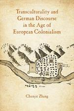 Transculturality and German Discourse in the Age of European Colonialism