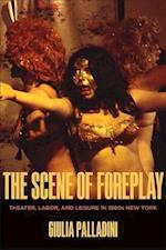 The Scene of Foreplay (Performance Works)