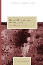 Kant's Conception of Pedagogy (Topics in Historical Philosophy)