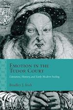 Emotion in the Tudor Court (Rethinking the Early Modern)