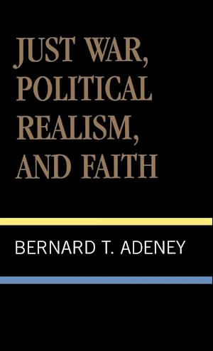 Just War, Political Realism, and Faith