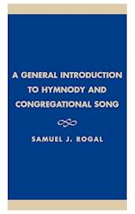 A General Introduction to Hymnody and Congregational Song (ATLA MONOGRAPH SERIES, nr. 26)