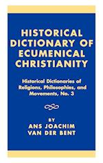 Historical Dictionary of Ecumenical Christianity (Religions, Philosophies & Movements, nr. 3)