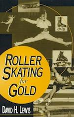 Roller Skating for Gold (American Sports History Series, nr. 5)