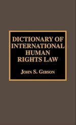 Dictionary of International Human Rights Law (Dictionaries of International Law, nr. 1)