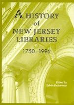 A History of New Jersey Libraries 1750-1996