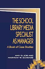 The School Library Media Specialist as Manager (School librarianship series, nr. 2)