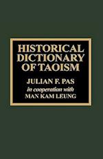 Historical Dictionary of Taoism (Religions, Philosophies & Movements, nr. 18)