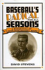 Baseball's Radical for All Seasons af David Stevens