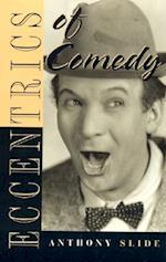 Eccentrics of Comedy af Anthony Slide