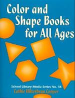 Color and Shape Books for All Ages (School Library Media Series, nr. 18)
